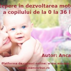 Repere ȋn dezvoltarea motorie a copilului de la 0 – 36 luni