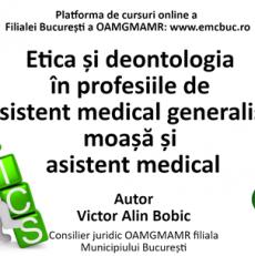 Etica și deontologia în profesiile de asistent medical generalist, moașă și asistent medical
